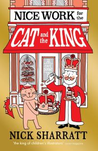 Nice work for the cat and the king, Illustrated by Nick Sharratt