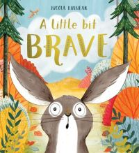 A little bit brave, Illustrated by Nicola Kinnear