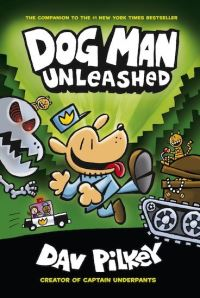 Dog Man unleashed, Illustrated by Dav Pilkey