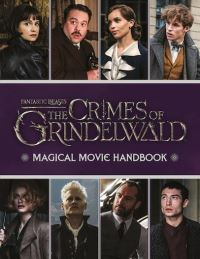 Fantastic Beasts : the crimes of Grindelwald : magical movie handbook