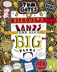 Biscuits, bands and very big plans, Illustrated by Liz Pichon