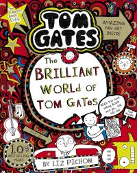 The brilliant world of Tom Gates, Illustrated by Liz Pichon