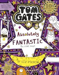 Tom Gates is absolutely fantastic (at some things), Illustrated by Liz Pichon