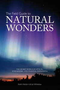 The field guide to natural wonders, by Keith C. Heidorn, Ian Whitelaw