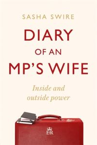 Diary of an MP's wife, inside and outside power, Sasha Swire
