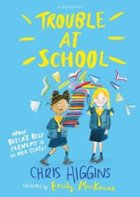Trouble at school, Illustrated by Emily MacKenzie