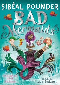Bad mermaids, Illustrated by Jason Cockroft