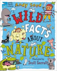 Wild facts about nature, Illustrated by Scott Garrett