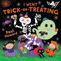 I went trick-or-treating, Illustrated by Paul Howard
