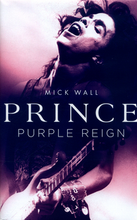 Prince, purple reign, Mick Wall