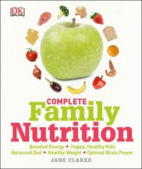 Complete family nutrition, Jane Clarke