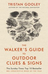 The walker's guide to outdoor clues and signs, their meaning and the art of making predictions and deductions, Tristan Gooley, illustrations by Neil Gower
