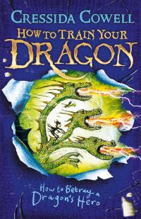 How to betray a dragon's hero, Cressida Cowell