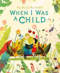 When I was a child, Illustrated by David Litchfield