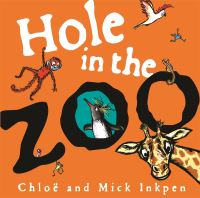 Hole in the zoo, Illustrated by Chloe Inkpen