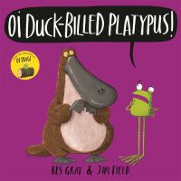 Oi Duck-Billed Platypus!, Illustrated by Jim Field