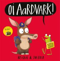 Oi Aardvark!, Illustrated by Jim Field