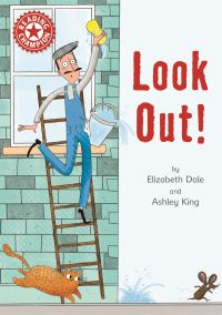 Look out!, Illustrated by Ashley King