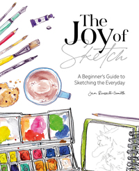 The joy of sketch, a beginner's guide to sketching the everyday, Jen Russell-Smith