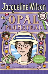 Opal Plumstead, [electronic resource], Jacqueline Wilson, [illustrated by] Nick Sharratt