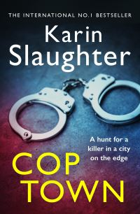 Cop town, [electronic resource], Karin Slaughter