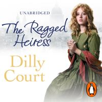 The ragged heiress, electronic resource, Dilly Court