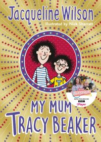 My mum Tracy Beaker, [electronic resource], Jacqueline Wilson, illustrated by Nick Sharratt