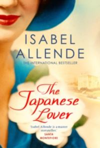 The Japanese lover, Isabel Allende, translated by Nick Caistor and Amanda Hopkinson