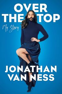 Over the top, my story, Jonathan Van Ness