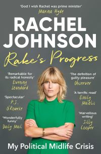 Rake's progress, my political midlife crisis, Rachel Johnson