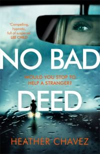 No bad deed, Heather Chavez