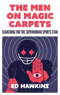 The men on magic carpets, searching for the superhuman sports star, Ed Hawkins