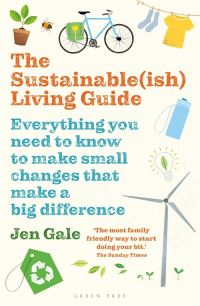 The sustainable(ish) living guide, [electronic resource], everything you need to know to make small changes that make a big difference, Jen Gale