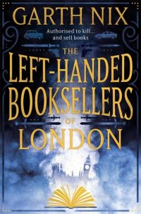 The left-handed booksellers of London, Garth Nix