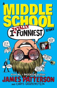 I totally funniest, [electronic resource], a middle school story, James Patterson