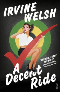 A decent ride, [electronic resource], Irvine Welsh