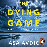 The Dying Game, [electronic resource], Asa Avdic