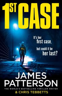 1st case, [electronic resource], James Patterson