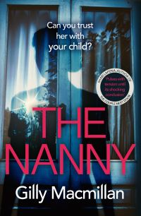 The nanny, [electronic resource], Gilly Macmillan