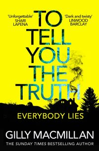 To tell you the truth, [electronic resource], Gilly Macmillan