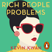 Rich people problems, the outrageously funny summer read, [electronic resource], Kevin Kwan, read by Lydia Look