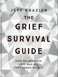 The grief survival guide, navigating loss and all that comes with it, Jeff Brazier