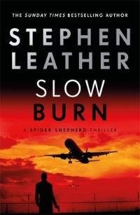 Slow burn, Stephen Leather
