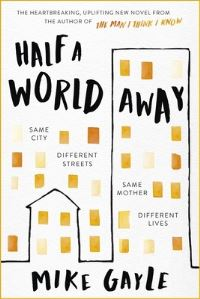 Half a world away / Mike Gayle