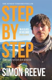 Step by step, the life in my journeys, Simon Reeve