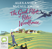 The good pilot, Peter Woodhouse, a wartime romance, sound recording, Alexander McCall Smith