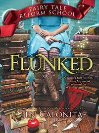 Flunked, [electronic resource], Jen Calonita