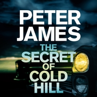 The secret of cold hill, [electronic resource], Peter James, read by Jack Hawkins