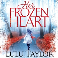 Her frozen heart, electronic resource, Lulu Taylor