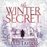 The winter secret, electronic resource, Lulu Taylor
